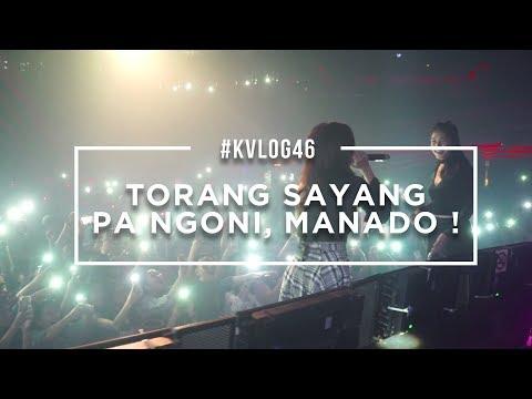 #KVLOG46 - TORANG SAYANG PA NGONI, MANADO!