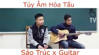 Túy Âm ( Sáo Trúc x Guitar ) COVER  | Xuân Huy x Vượn Leo