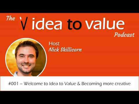 #001 - Welcome to Idea to Value and how creativity works