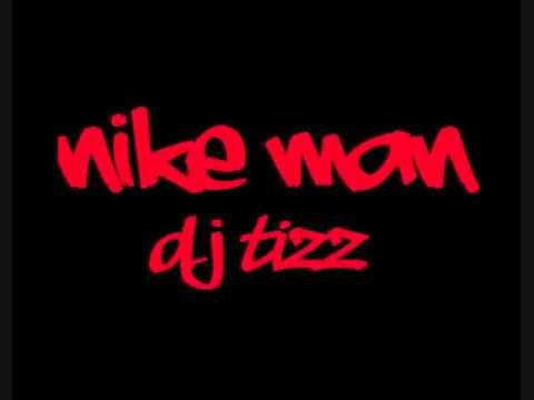 Nike Man- DJ TIZZ