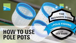 Video thumbnail for Using Pole Pots | The Beginners Guide To Pole Fishing With Des Shipp Preston Innovations Match Fishing Videos