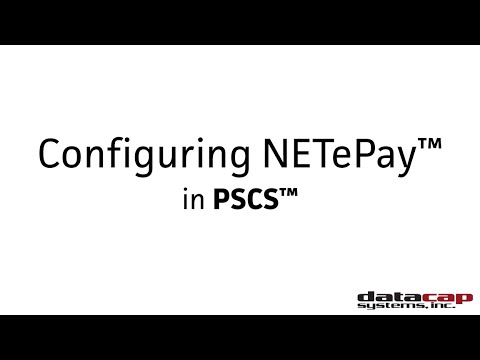 Datacap PSCS Tutorial - Configuring NETePay™
