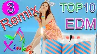 Top 10 Bản EDM Remix Cực Mạnh Hay Nhất 2019 || Nonstop EDM DJ Remix || Nhạc Xinh 3