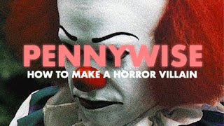 Pennywise: How to Make a Horror Villain | Video Essay