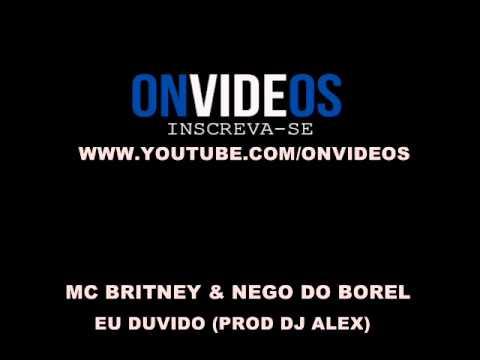 Baixar MC BRITNEY & NEGO DO BOREL - EU DUVIDO (PROD DJ ALEX)