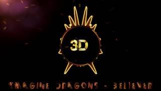 Imagine Dragons - Believer  (3D Release)