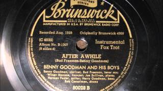 AFTER AWHILE by Benny Goodman and his Boys 1929