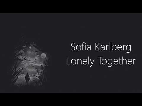 🍭Avicii - Lonely Together ft. Rita Ora Lyrics (Sofia Karlberg Cover)🍭