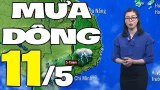 Dự báo thời tiết hôm nay và ngày mai 11/5 | Dự báo thời tiết đêm nay mới nhất