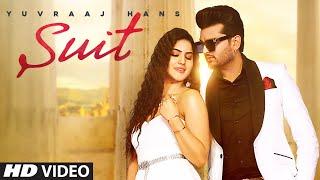 Suit – Yuvraaj Hans Video HD