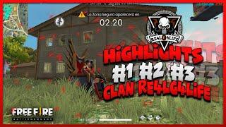 HIGHLIGHTS #1 #2 #3 | MEJORES JUGADAS ✅ [RECOPILACIÓN - RESUBIDO] // CLAN RE4LG4LIFE // FREE FIRE