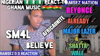 That Nigerian Reaction : Beyonce, Shatta Wale, Major Lazer, - ALREADY (Official Video)