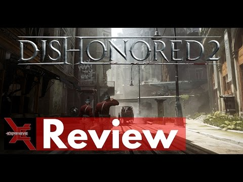 Dishonored 2 PC Review v 1.2 l Expansive