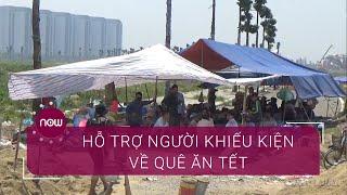 Giúp người đi khiếu kiện trở về quê ăn Tết | VTC Now