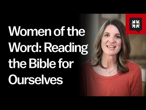 Women of the Word: Reading the Bible for Ourselves // Ask Pastor John with Jen Wilkin