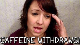 What It's Like Having Caffeine Withdrawals! 💙 I Am Kristin