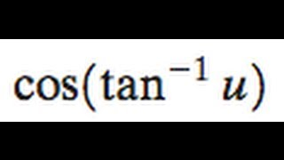 cos(tan^-1(u)) Algeic Expression Equivalent To Cos Tan X on