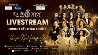 LIVESTREAM CHUNG KẾT TOÀN QUỐC HOA HẬU VIỆT NAM 2020 - NGÀY 20.11.2020