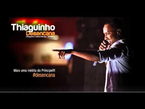 Baixar Thiaguinho - Desencana - OFICIAL 2012