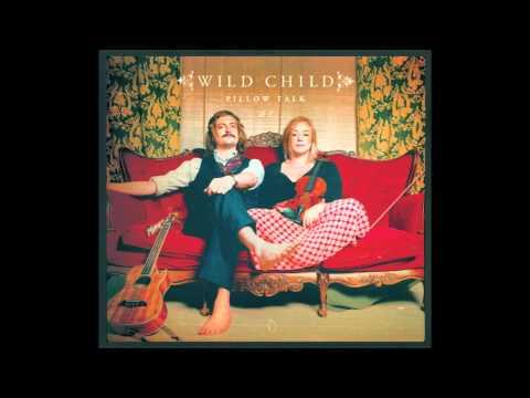 Wild Child - Pillow Talk