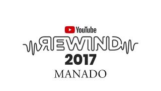 #Trailer Youtube Rewind Indonesia 2017 is coming - Manado