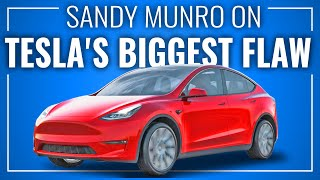 SANDY MUNRO on Tesla's Biggest Flaw