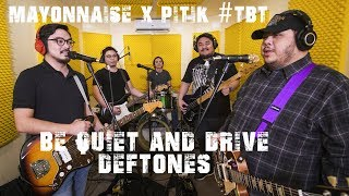 Be Quiet And Drive - Deftones | Mayonnaise x Pitik #TBT