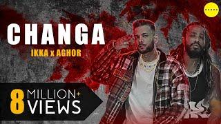 Changa – Aghor ft IKKA Video HD