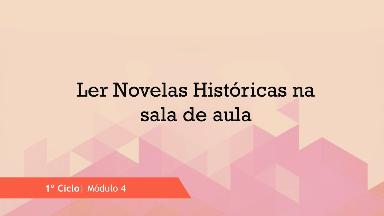 Ler Novelas Históricas na sala de Aula