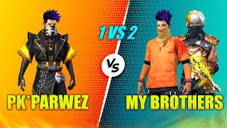 PK*PARWEZ VS MY TWO BROTHERS | Best Clash Squad Battle | 1 vs 2 Who Will Win | Garena Free Fire