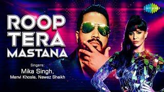 Roop Tera Mastana – Mika Singh – Manvi Khosla Ft Nawaz Shaikh
