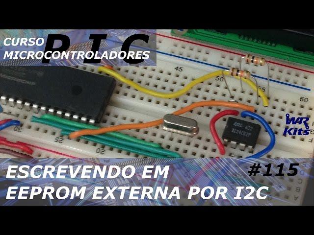 ESCRITA EM EEPROM EXTERNA POR I2C | Curso de PIC #115