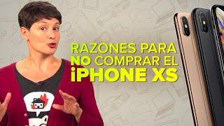 Por qué no comprar los nuevos iPhone XS y XS Max