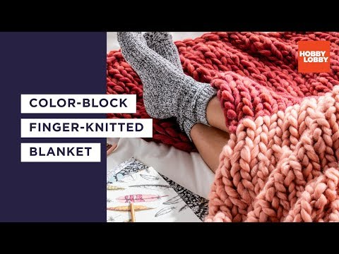 DIY Chunky Knit Blanket | Finger Knit Tutorial | Hobby Lobby®