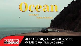 Ali Bakgor, Kallay Saunders - Ocean - Official Music Video
