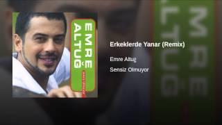 Emre Altuğ - Erkekler De Yanar (Remix)