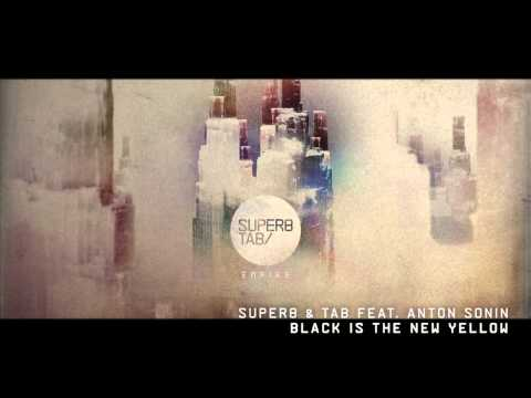 Super8 & Tab feat. Anton Sonin - Black Is The New Yellow