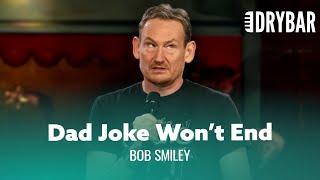 Longest Running Dad Joke. Bob Smiley - Full Special