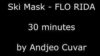Ski Mask The Slump God - FLO RIDA (30 minutes loop)