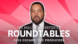 Ice Cube, Steven Golin, Stacey Sher and More Producers on THR's Roundtables | Oscars 2016