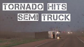 TORNADO HITS SEMI TRUCK NE of Fowler, KS by Val and Amy Castor 5-17-19