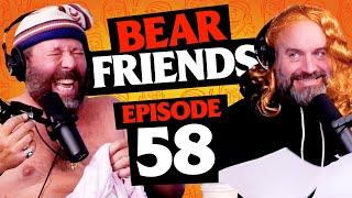 Bear Friends with Bert Kreischer and Tom Segura | Ep 58 | Bad Friends