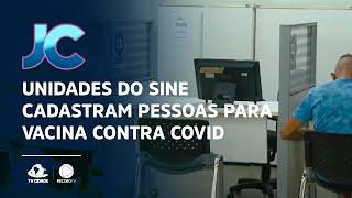 Unidades do SINE cadastram pessoas para vacina contra Covid