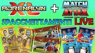 SPACCHETTIAMO IN LIVE! (ADRENANLYN XL SEIRE A + FIFA 365 + MATCH ATTAX CHAMPIONS LEAGUE