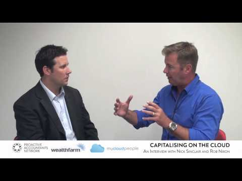 Capitalising on the Cloud - An Interview with Nick Sinclair CEO Wealth Farm and Rob Nixon