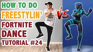 How To Do Freestylin Fortnite Dance (Tutorial #24) | Learn How To Dance