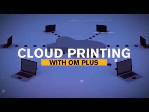Cloud Print with OM Plus