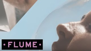 Flume - Say It feat. Tove Lo [Official Music Video]