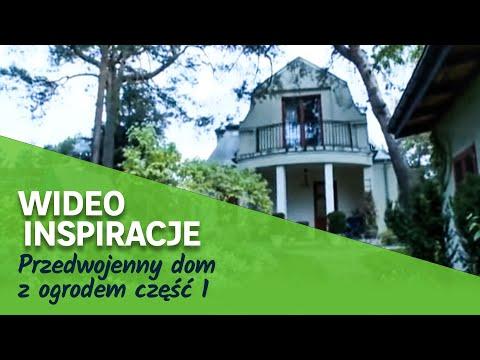 Przedwojenny dom z ogrodem część 1 (wideo)
