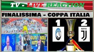 Coppa Italia-Finale / Atalanta - Juventus 1 : 2 / TV - Live reaction